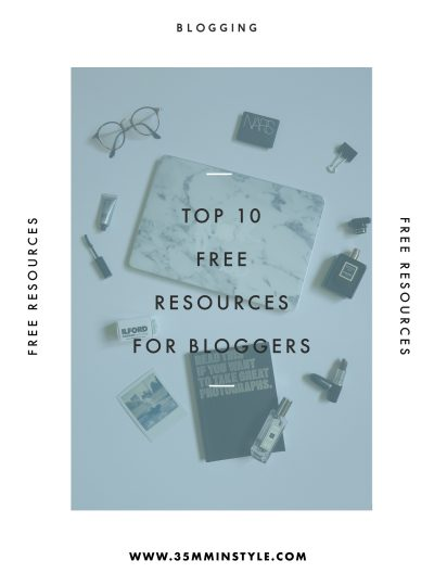 Top 10 Free Resources for Bloggers 35mminstyle