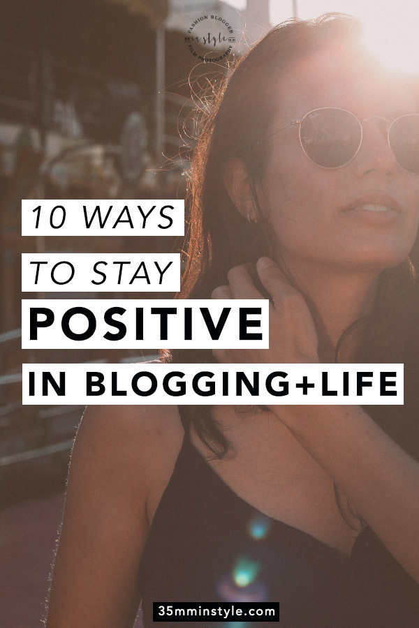 10 Ways To Stay Positive in Blogging And Life
