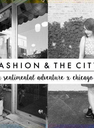 fashion and the city chicago with A sentimental adventure