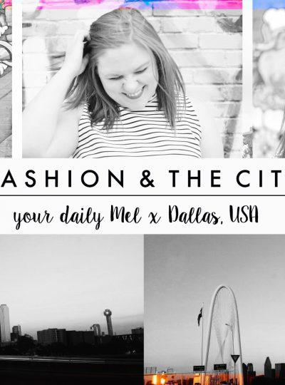 Fashion & The City Dallas with Your Daily Mel