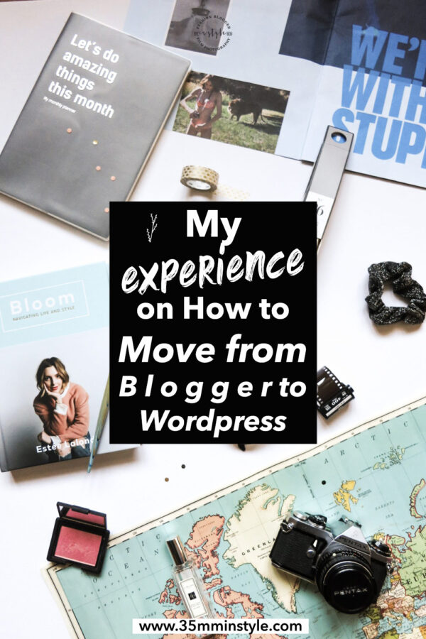 My experience on how to move from blogger to wordpress 35mminstyle