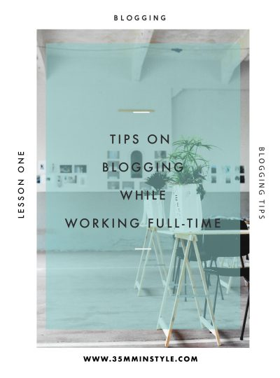 Tips on Blogging while Working Full-Time
