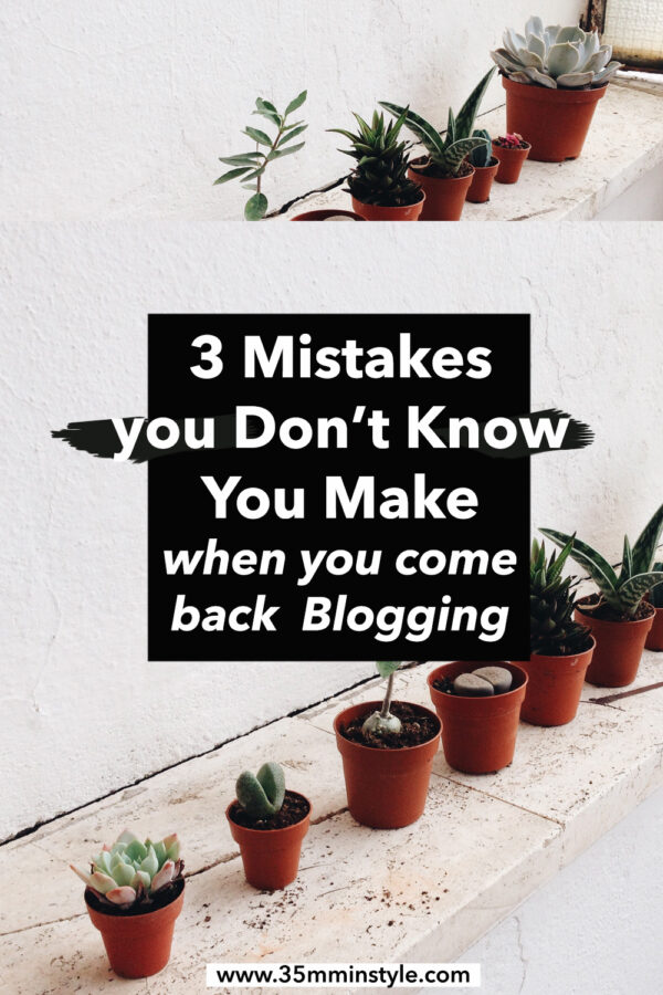 3 mistakes you make when you come back blogging