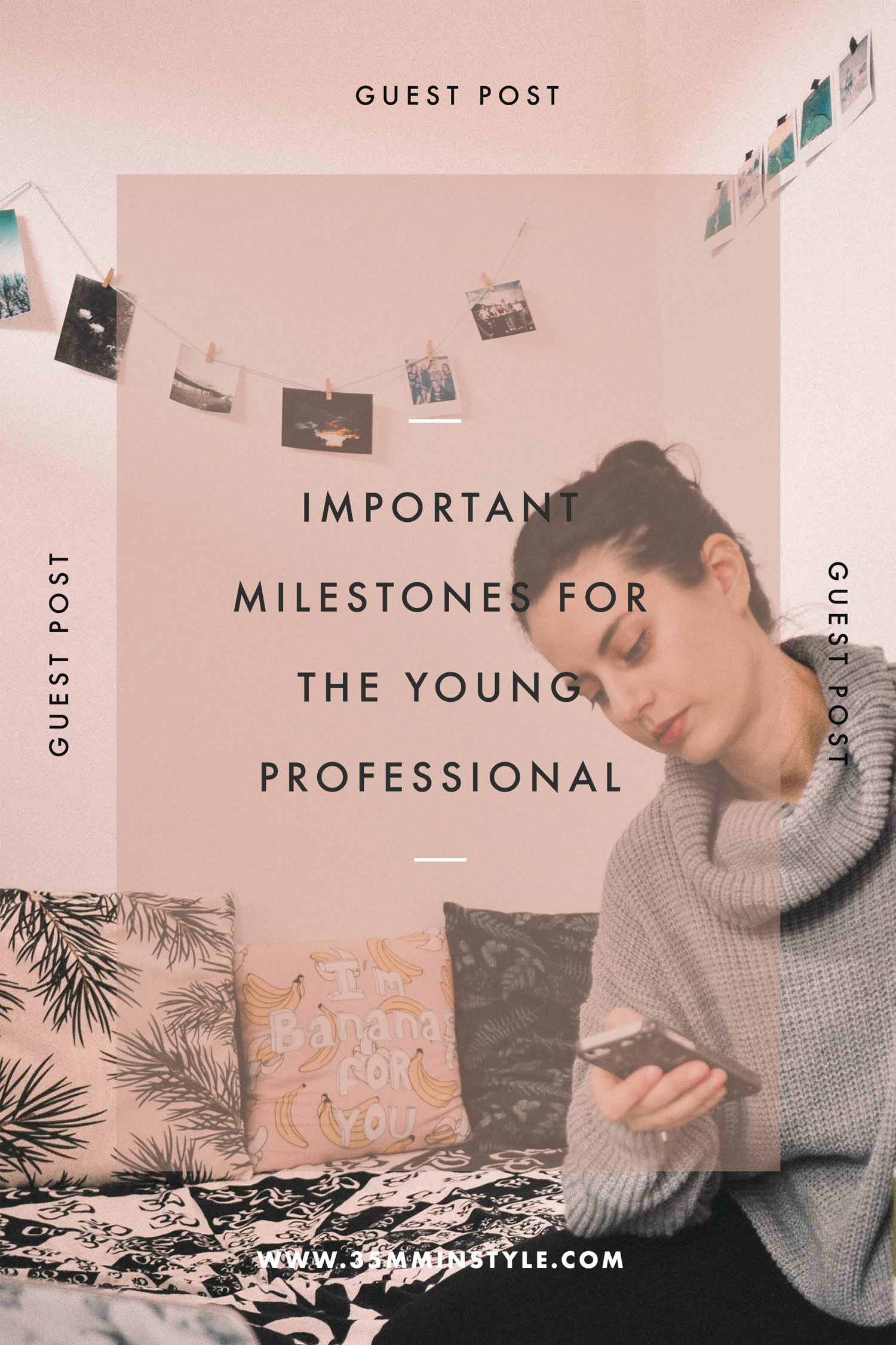 important milestones for the young professionals 35mminstyle