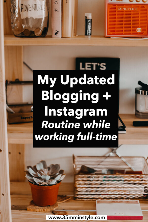 My Updated Blogging Instagram Routine while Working Full-time