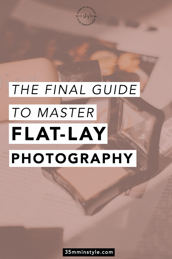 Your final guide to master flat-lay photography