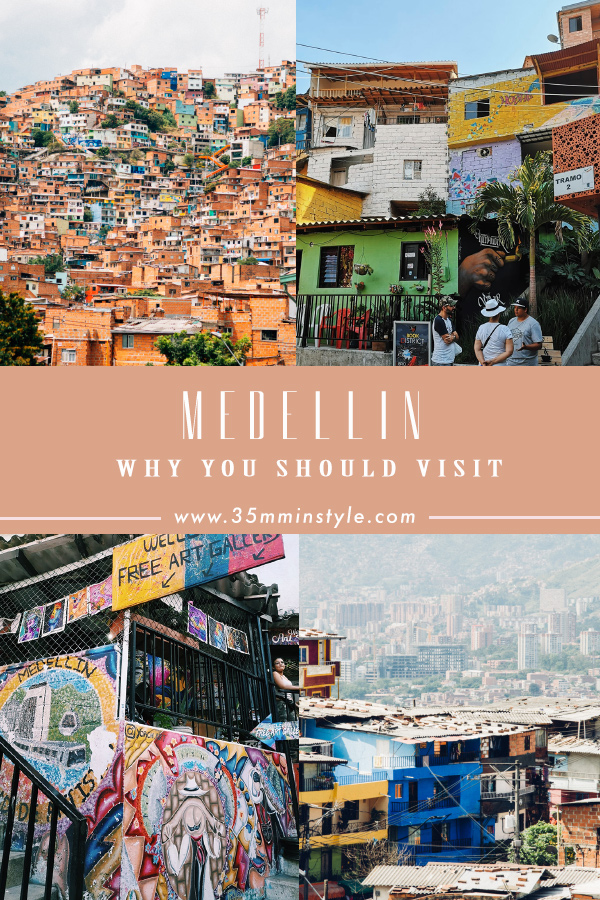 Why You Should Visit Medellin, Colombia