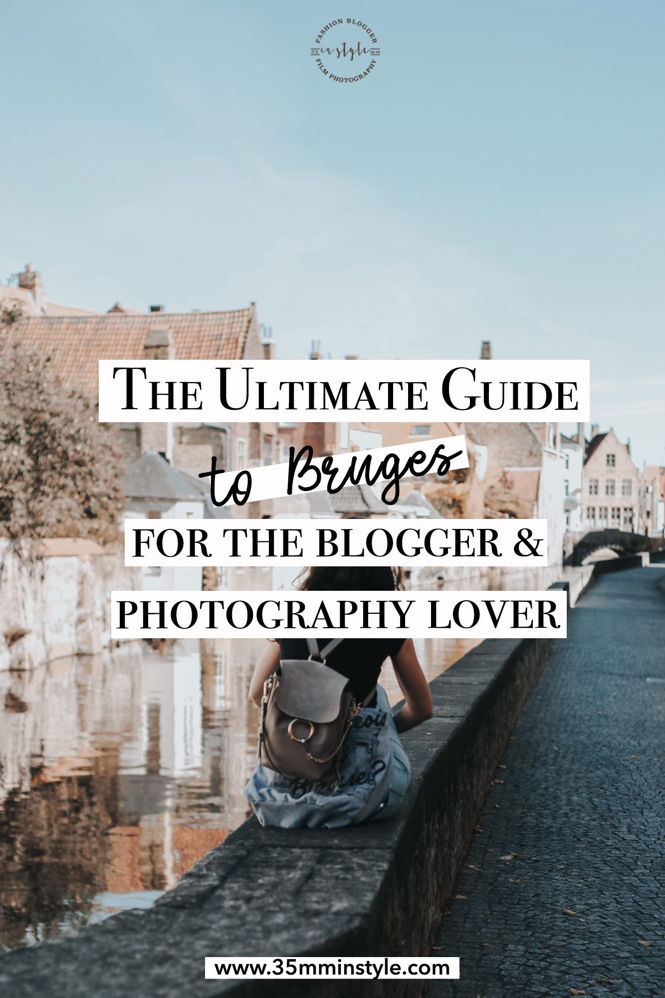 the ultimate travel guide to bruges belgium for the blogger and photography lover